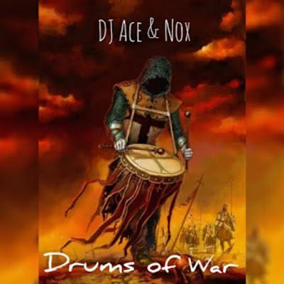 Dj Ace & Nox - Drums Of War