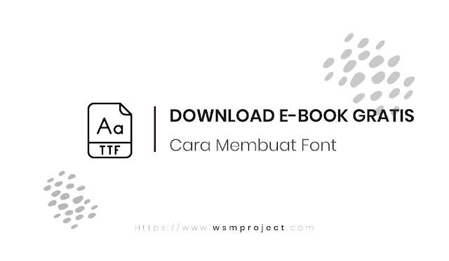 Download E-Book Gratis Cara Membuat Font