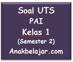 Soal UTS PAI kelas 1 semester 2  tahun 2016