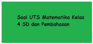 Soal UTS Matematika Kelas 4 SD Semester 1 Dan Pembahasan