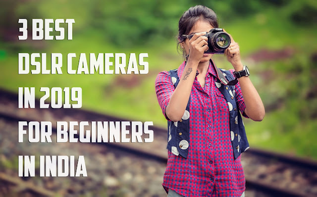 Best DSLR cameras, DSLR camera,  nikon, nikon cameras, slr camera, canon DSLR cameras