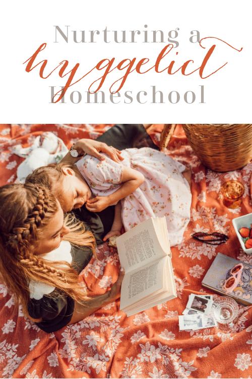 Nurturing a Hyggelict Homeschool #holyhygge #athomewithhygge #hyggehomeschool #homeschool #homeschooling