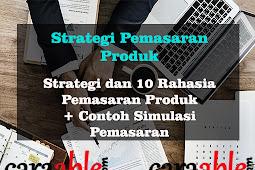 Strategi dan 10 Rahasia  Pemasaran Produk / Memulai Bisnis Baru + Contoh Strategi