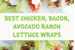BEST CHICKEN, BACON, AVOCADO RANCH LETTUCE WRAPS
