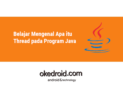 cara mengimplementasikan thread pada java,contoh fungsi coding program thread pada java ,pengertian apa itu thread bahasa pemrograman java