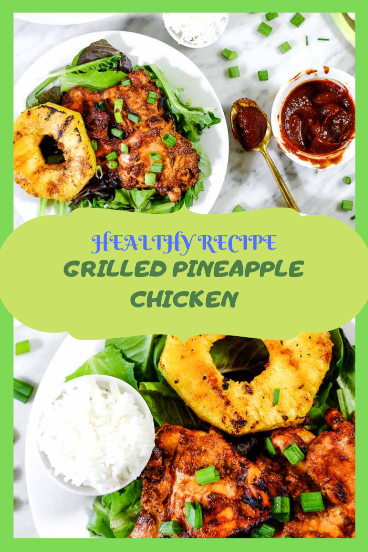 HEALTHY RECIPE GRILLED PINEAPPLE CHICKEN