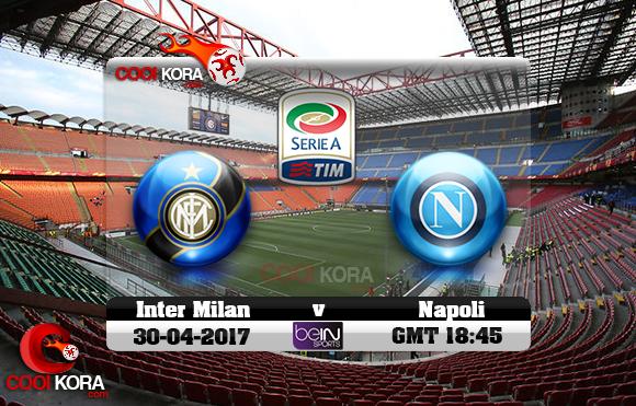مشاهدة مباراة إنتر ميلان ونابولي اليوم 30-4-2017 في الدوري الإيطالي