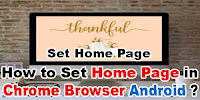 How to Set Home page in Chrome Browser Android?