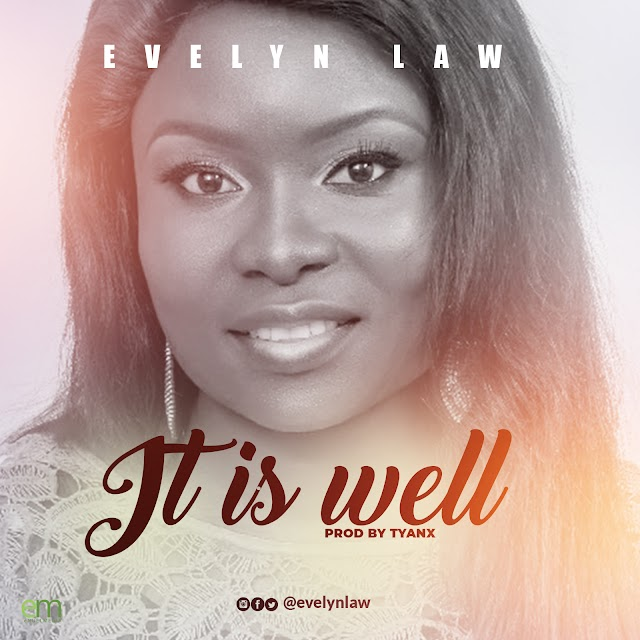 DOWNLOAD MP3: It is Well - Evelyn Law - @evelynlaw