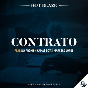 HOT BLAZE – Contrato (feat Jay Arghh, Kamas Boy & Marcelo lopez)