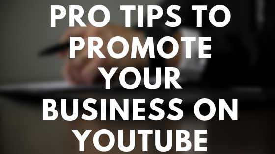 https://www.kaleemullahpro.com/2019/05/how-to-promote-your-business-on-youtube.html