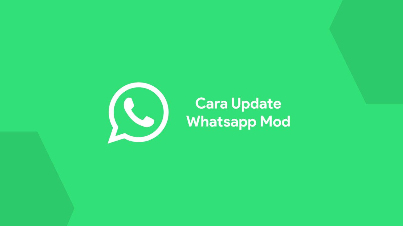 Cara Update Whastapp Mod Ke Versi Terbaru 2021