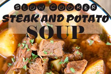 SLOW COOKER STEAK AND POTATO SOUP