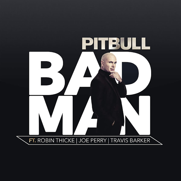 Pitbull - Bad Man (feat. Robin Thicke, Joe Perry & Travis Barker) - Single  Cover