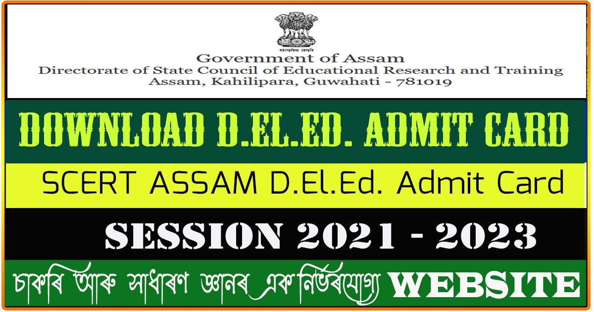 Download SCERT Assam D.El.Ed. Admit Card for 2021 - 23 Session