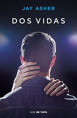DOS VIDAS. Jay Asher (Nube de Tinta - 21 Septiembre 2017) | LITERATURA JUVENIL portada libro