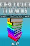 Corso pratico di memoria e tecniche ebook