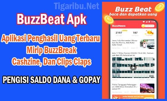 BuzzBeat Apk adalah aplikasi penghasilkan uang legit yang dapat memberikan Anda penghasilan tambahan setiap hari tanpa harus melakukan deposit atau top up saldo.   BuzzBeat Apk memiliki cara kerja yang sama dengan BuzzBreak dan Cashzine yaitu membayar penggunanya dengan uang setelah membaca berita yang disajikan.   Kemudian, BuzzBeat Apk juga  membayar penggunanya setelah menonton video seperti Clips Claps. Jadi BuzzBeat Apk memiliki fitur yang dimiliki BuzzBreak, Cashzine, dan Clips Claps sekaligus.   BuzzBeat Apk baru dirilis tahun 2021 oleh Buzz0112 Team. BuzzBeat Apk ditawarkan untuk pengguna android yang ingin menghasilkan uang dari internet lewat aplikasi.  Ukuran BuzzBeat sangat kecil sekali, yaitu hanya Apk 24 Mb. Ukuran BuzzBeat Apk yang hanya 24 Mm tentu tidak memaksa Anda harus menghapus Aplikasi Penghasil Uang yang telah Anda instal sebelumnya.  Download BuzzBeat Apk Cara download BuzzBeat Apk mudah sekali, hanya dengan beberap langkah Anda akan berhasil mendownload BuzzBeat Apk.