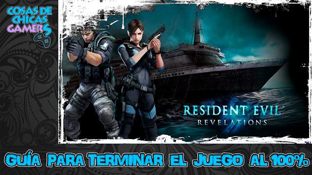 Guía Resident Evil Revelations HD para completar el juego al 100%