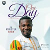 [Music] One Day - Minister Brew
