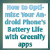 How to Optimize Your Android Phone's Battery Life with Greenify apps