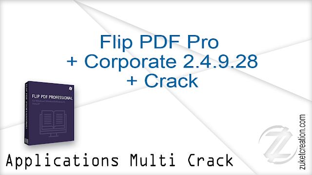 Flip PDF Pro + Corporate 2.4.9.28 + Crack  |  286 MB
