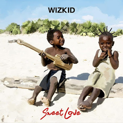 "PHOTO: Wizkid – ""Sweet Love"""