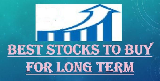 7 Best Stocks To Buy For Long Term