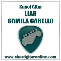 Chord Liar Camila Cabello Kunci Gitar