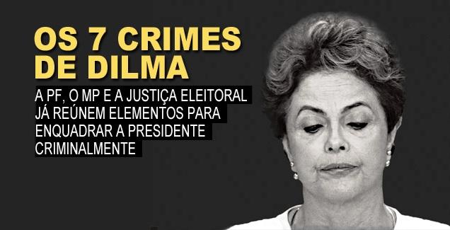 Os 7 crimes cometidos por Dilma