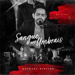 Sangue nos Umbrais (Ao Vivo) - Myckael Ribeiro