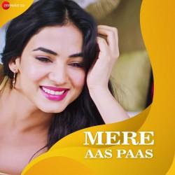 Mere Aas Paas Full Lyrics Hindi Song - Yasser Desai - Jyotica Tangri