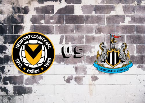 Newport County vs Newcastle United  Resumen