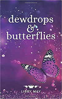 https://www.amazon.com/Dewdrops-Butterflies-Libby-May/dp/169322500X/ref=sr_1_1?crid=1RR0IOJL2TUTW&keywords=dewdrops+and+butterflies&qid=1571343857&sprefix=dewdrops+and+butterflies%2Caps%2C199&sr=8-1