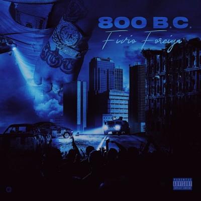 Fivio Foreign - 800 B.C. (Before Corona) (2020) - Album Download, Itunes Cover, Official Cover, Album CD Cover Art, Tracklist, 320KBPS, Zip album
