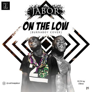 Jabor – On The Low (Burna Boy Cover)