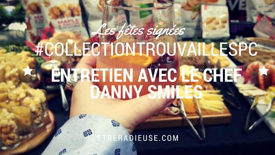 Les fêtes signées #CollectionTrouvaillesPC et entretien avec Danny Smiles