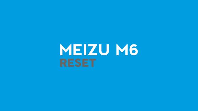 Cara Terlengkap Reset Ulang HP Meizu M6