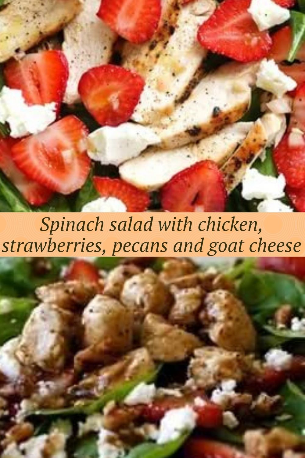 Spinach salad with chicken, strawberries, pecans and goat cheese