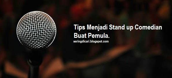 Tips Menjadi Stand up Comedian Buat Pemula