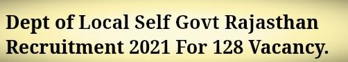 Dept of Local Self Govt Rajasthan Recruitment 2021: