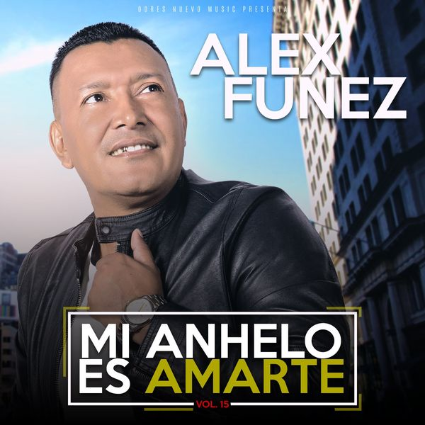Alex Funez – Mi Anhelo Es Amarte, (Vol.15) 2020 (Exclusivo WC)