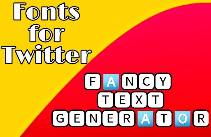 Twitter Fonts Generator (BEST FONTS GENERATOR FOR TWITTER)