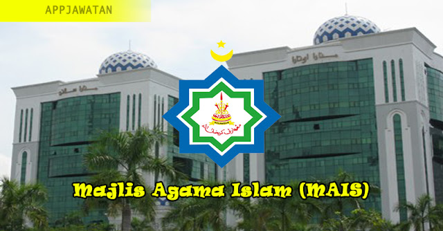 Jawatan Kosong di Majlis Agama Islam (MAIS)