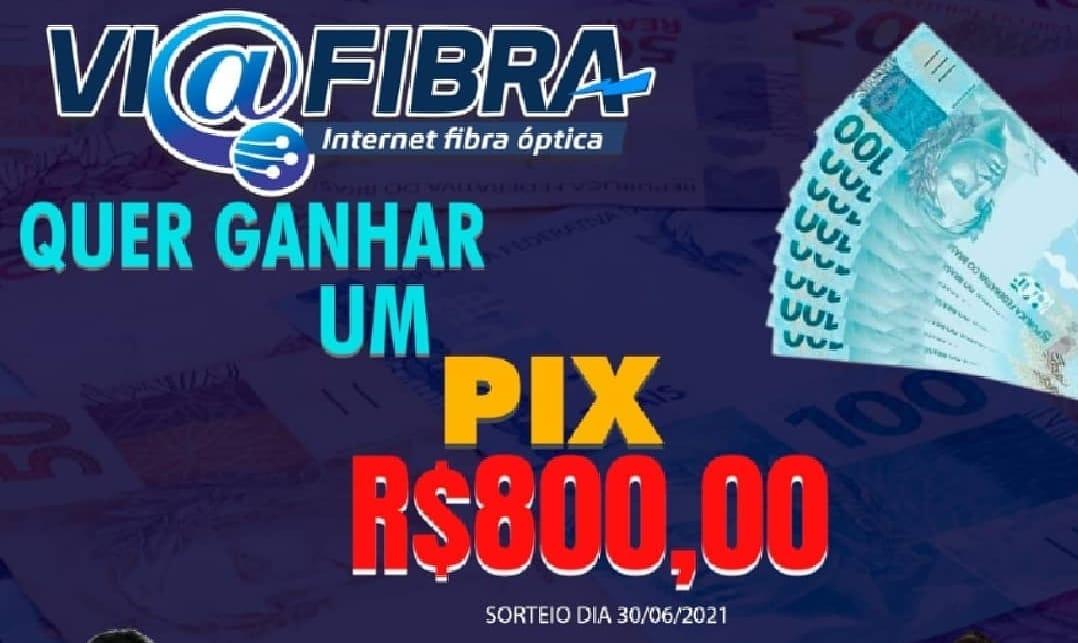 Via Fibra sorteará nesta quarta-feira (30) R$ 800 reais; Veja como participar