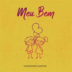 Meu Bem - Vanderson Santos
