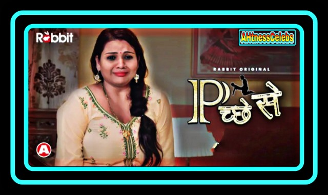 Peeche Se (2021) - Rabbit Hindi  Hot Web Series S01 Complete