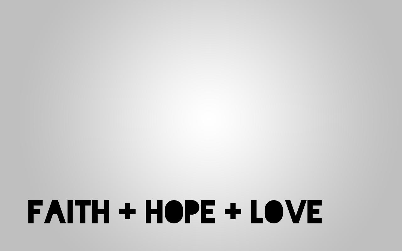Considerando justa toda forma de amor - Faith love hope pictures ...