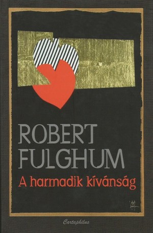 Robert Fulghum - A harmadik kívánság