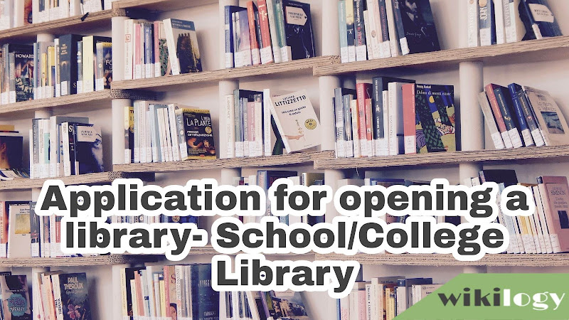 Application for opening a library- School College Library